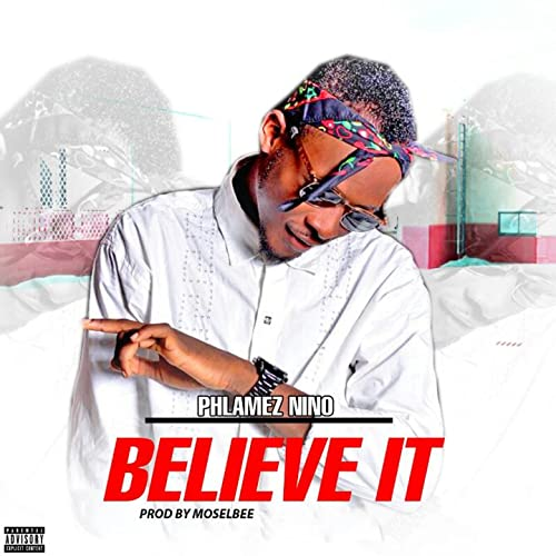 Believe It [Explicit] by Phlamez Nino on Amazon Music ...