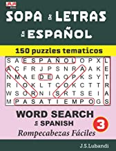 SOPA de LETRAS en ESPAÑOL (WORD SEARCH in SPANISH) (150 puzzles tematicos) (Spanish Edition)