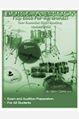 Build A Study Flip Book For The Drum Kit: Your Essential Sight Reading Book: 7 (The Stick Bag Buddy Series) Paperback