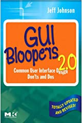GUI Bloopers 2.0: Common User Interface Design Don'ts and Dos (Interactive Technologies) Kindle Edition
