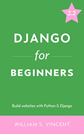Django for Beginners: Build websites with Python and Django (English Edition)