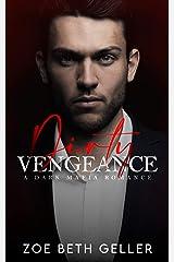Dirty Vengeance: A Dark Mafia Romance: (Micheli Mafia) Book 2 (Dirty: A Dark Mafia Romance Series) Kindle Edition