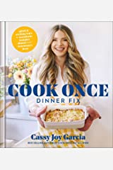 Cook Once Dinner Fix: Quick and Exciting Ways to Transform Tonight's Dinner into Tomorrow's Feast Kindle Edition