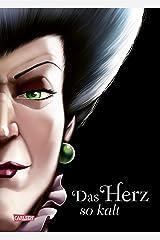 Disney – Villains 8: Das Herz so kalt (Cinderella): Die Geschichte der bösen Stiefmutter von Aschenputtel (German Edition) Kindle Edition