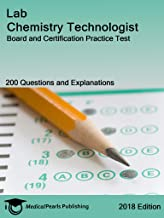 Lab Chemistry Technologist: Board and Certification Practice Test