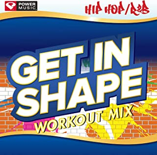 Get In Shape Workout Mix - Hip Hop + R&B Hits (60 Minute Non Stop Workout Mix) [133-135 BPM]