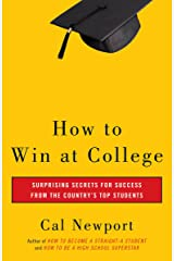 How to Win at College: Surprising Secrets for Success from the Country's Top Students (English Edition) eBook Kindle