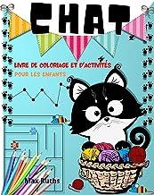 Chat Livre de Coloriage Et d'Activités Pour Les Enfants: Livre de coloriage de chats pour les tout-petits, garçons et fill...