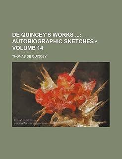 de Quincey's Works (Volume 14); Autobiographic Sketches