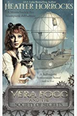 VERA FOGG AND THE SOCIETY OF SECRETS (The Suffragette Symposium, Book the First): A Moonchuckle Bay Steampunk Adventure Kindle Edition