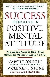 Success Through a Positive Mental Attitude: Discover the Secret of Making Your Dreams Come True