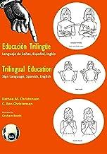 Trilingual Education: Sign Language, Spanish, English