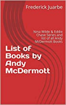 List of Books by Andy McDermott: Nina Wilde & Eddie Chase Series and list of all Andy McDermott Books