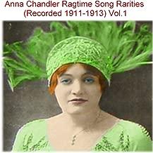 Anna Chandler Ragtime Song Rarities Edison, Vol. 1 (Recorded 1911-1913)