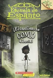 Escuela de Espanto #2: ¡El casillero se comió a Lucía! (The Locker Ate Lucy!): A Branches Book (Spanish Edition)