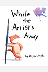 While The Artist's Away Kindle Edition