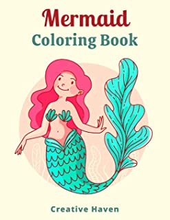 Mermaid Coloring Book Creative Haven: Cute and Unique Coloring Pages With Beautiful Mermaids, Underwater World, and its In...