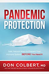 Pandemic Protection: Safe, Natural Ways to Prepare Your Immune System BEFORE You Need It Kindle Edition