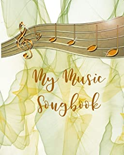 My Music Songbook: Musician Composer's Songwriting Notebook Journal For Writing Songs & Music Composing Pages With Space F...