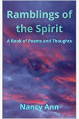 RAMBLINGS OF THE SPIRIT: A book of poems and thoughts (The Ramblings 4) Kindle Edition