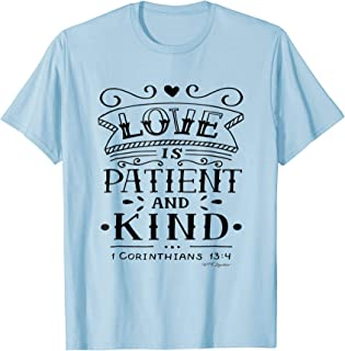 Bible verse T-shirt, Faith Based, Love is patient and kind