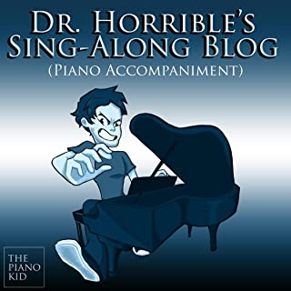 Dr. Horrible's Sing-Along Blog (Piano Accompaniment)