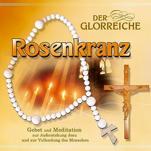 einleitung der glorreiche rosenkranz mit gebet by  der rosenkranz gebete und meditationen #10