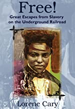 Free! Great Escapes from Slavery on the Underground Railroad