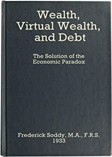 Wealth, Virtual Wealth and Debt: The Solution of the Economic Paradox (English Edition)