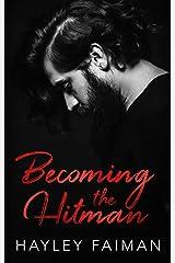 Becoming the Hitman (Zanetti Famiglia Book 5) Kindle Edition