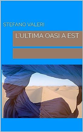 Lultima oasi a Est