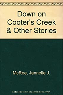 Down on Cooter's Creek & Other Stories