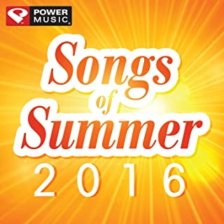 Songs of Summer 2016 (60 Min Non-Stop Workout Mix 130-150 BPM)