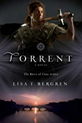 Torrent (The River of Time Series Book #3) Kindle Edition
