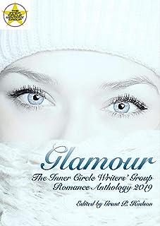 "Grant P. Hudson Glamour: The Inner Circle Writers"" Group Romance Anthology 2019 English Edition"