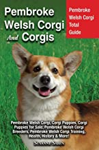 Pembroke Welsh Corgi And Corgis: Pembroke Welsh Corgi Total Guide Pembroke Welsh Corgi, Corgi Puppies, Corgi Puppies for Sale, Pembroke Welsh Corgi ... Welsh Corgi Training, Health, History & More!