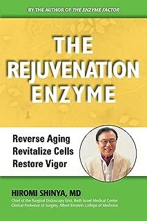 The Rejuvenation Enzyme: Reverse Ageing, Revitalize Cells, Restore Vigor