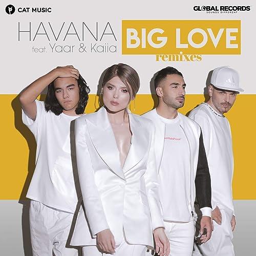 Big Love (feat. Yaar, Kaiia) [Dip Stage Remix] by Havana on Amazon Music - Amazon.com