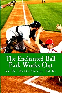 The Enchanted Ball Park Works Out (English Edition)