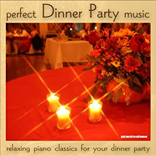 Dinner Party Music: Relaxing Piano Classics for Your Dinner Party