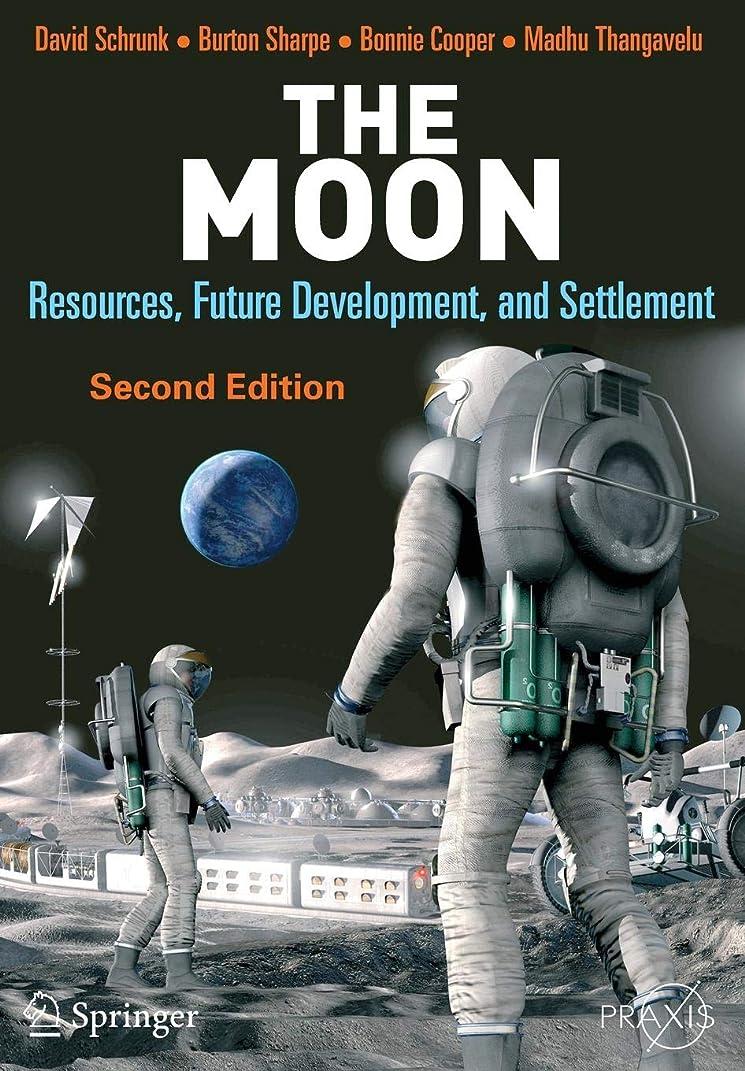 モッキンバード潤滑する類推The Moon: Resources, Future Development and Settlement (Springer Praxis Books)