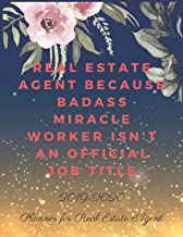 REAL ESTATE AGENT BECAUSE BADASS MIRACLE WORKER ISN'T AN OFFICIAL JOB TITLE: Planner for Real Estate Agent 2019-2020, Weekly and Monthly Planner (January 2019 through December 2020)