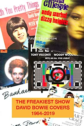 The Freakiest Show: David Bowie Cover Versions 1964-2019