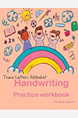 Trace Letters Alphabet: Handwriting Practice workbook for kids: Preschool writing Workbook with Sight words for Pre K, Kindergarten and Kids Ages 3+. ABC print handwriting book Paperback