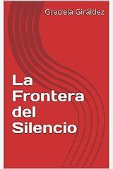 La Frontera del Silencio: Poemas de amor (Spanish Edition) Kindle Edition