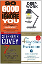 So Good They Can't Ignore You, Deep Work, The 7 Habits Of Highly Effective People, 4 Disciplines Of Execution 4 Books Coll...