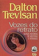 Vozes do Retrato (quinze Histórias de Mentiras e Verdades) de Dalton Trevisan pela Ática/ SP. (1992)