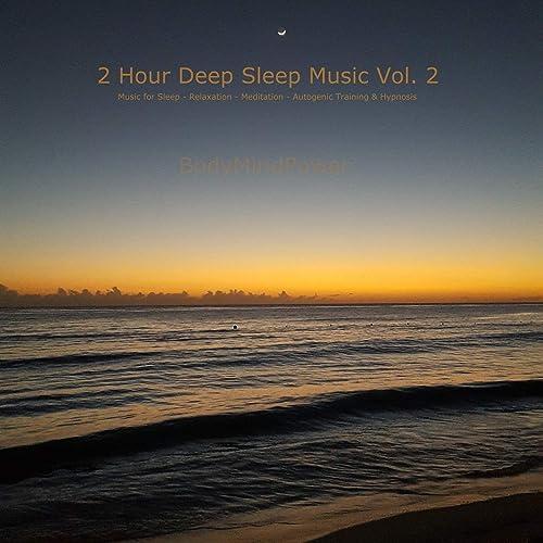 2 Hour Deep Sleep Music Vol 2 Music For Sleep Relaxation Meditation