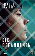 Die Gefangenen: Roman (German Edition)