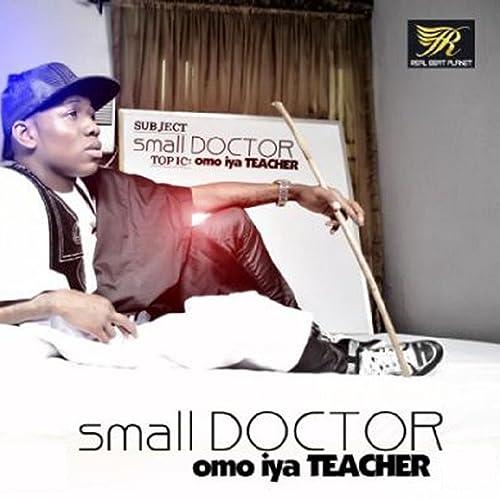 Omo Iya Teacher by Small Doctor on Amazon Music - Amazon com